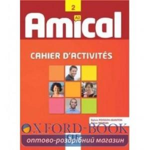 Книга Amical 2 Cahier d`activities + CD audio Poisson-Quinton, S ISBN 9782090386066