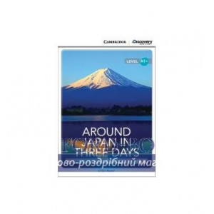 Книга Cambridge Discovery A1+ Around Japan in Three Days (Book with Online Access) ISBN 9781107661332