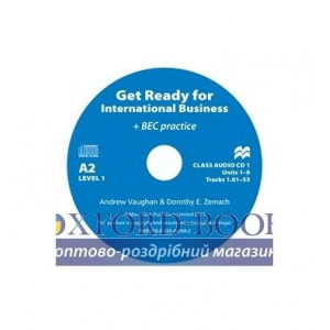 Диски для класса Get Ready for International Business (with BEC practice) 1 Class Audio CDs ISBN 9780230447882