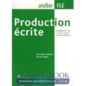 Книга Production ecrite B1-B2 Livre ISBN 9782278058266