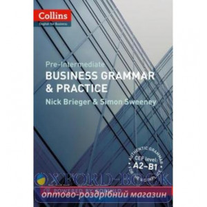 Граматика Business Grammar and Practice A2-B1 Brieger, N ISBN 9780007420582