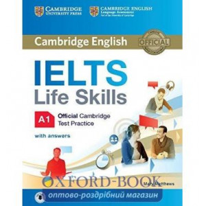 Книга IELTS Life Skills Official Cambridge Test Practice A1 students book with Answers and Audio Matthews, M. ISBN 9781316507124