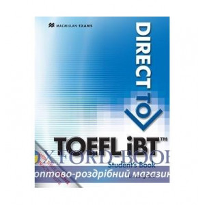 Підручник Direct to TOEFL iBT Students Book with Website Access Code ISBN 9780230409910