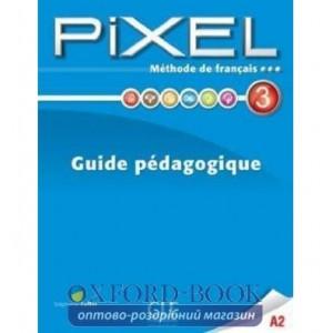Книга Pixel 3 Guide pedagogique Callet, S ISBN 9782090387667