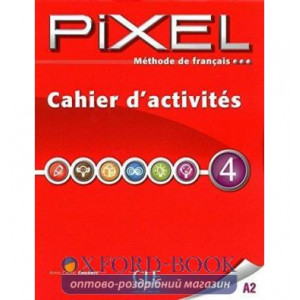Книга Pixel 4 Cahier d`exercices Couderc, A ISBN 9782090387681