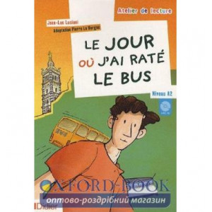 Atelier de lecture A2 Le jour ou jai rate le bus + CD audio ISBN 9782278060917