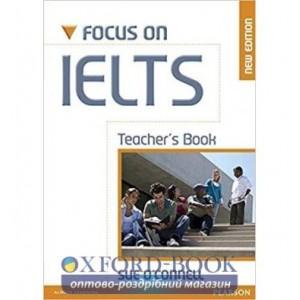 Книга для вчителя Focus on IELTS New Teachers Book ISBN 9781408239179