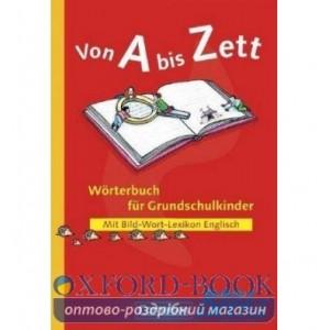 Книга Von A bis Zett Worterbuch fur Grundschulkinder ISBN 9783464037169