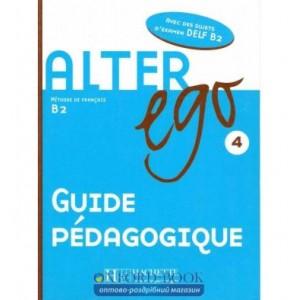 Книга Alter Ego 4 Guide Pedagogique ISBN 9782011555182