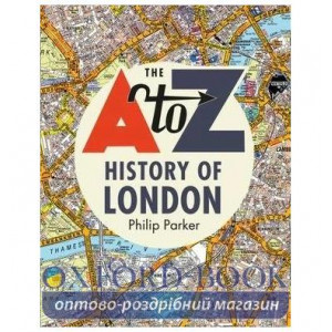 Книга The A-Z History of London Philip Parker ISBN 9780008351762