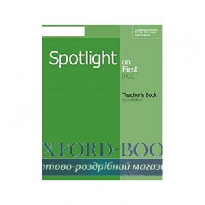 Книга для вчителя Spotlight on First 2nd Edition Teachers Book ISBN 9781285849492
