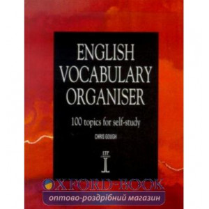 Словник English Vocabulary Organiser 100 Topics for Self-study Gough, Ch ISBN 9781899396368