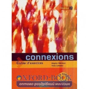 Connexions 2 Cahier + CD audio ISBN 9782278055340