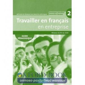 Книга Travailler en Francais en Entreprise A2/B1 Guide Pedagogique ISBN 9782278062621