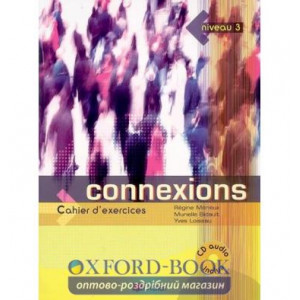 Connexions 3 Cahier + CD audio ISBN 9782278056279