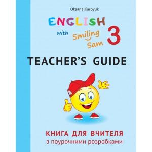 НУШ - 3 - Книга для вчителя з поурочними розробками для 3 класу до НМК English with Smiling Sam 3